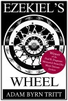 """Ezekiel's Wheel"" by Adam Byrn Tritt"