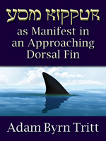 Yom Kippur as Manifest in an Approaching Dorsal Fin front cover thumbnail